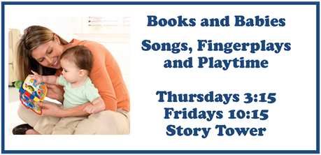 Books and Babies every Thursday and Friday